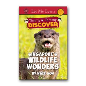 Timmy & Tammy: Singapore's Wildlife Wonders